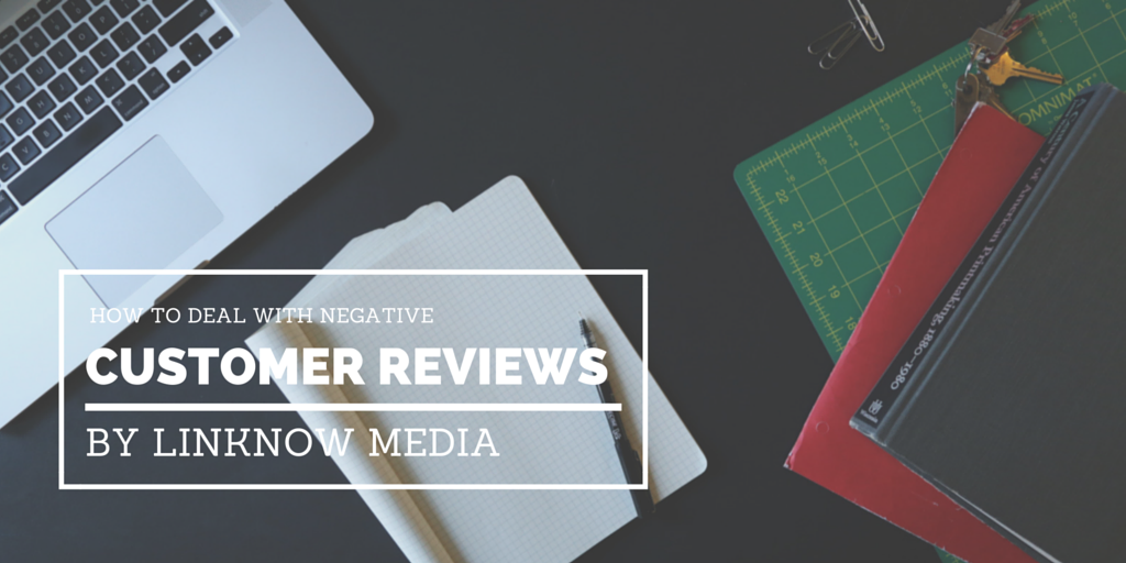 How to deal with negative customer reviews by LinkNow Media